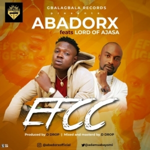 Abadorx - EFCC ft. Lord of Ajasa
